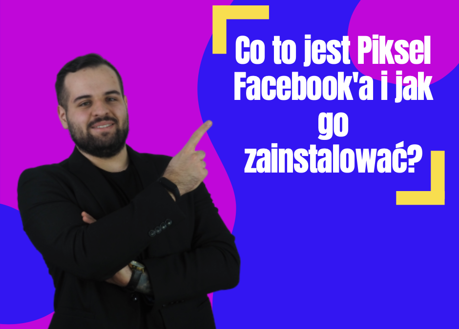 co to jest piksel Facebooka wpis