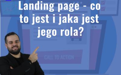 Landing page – co to jest i jaka jest jego rola?