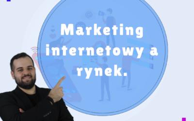 Marketing internetowy a rynek.